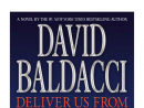 Deliver Us From Evil by David Baldacci When a seemingly respectable businessman is discovered to be a secret human trafficker his friends, neighbours and colleagues are surprised. But not as surprised as the authorities who also discover that he is also attempting to sell nuclear weapons to terrorists.     Why it's a great summer read: Not many novelists make it onto lists of the most beautiful people in the world lists do they? But then again not many novelists are David Baldacci. Populist writing seems to be just one of the mega-sellers skills. .